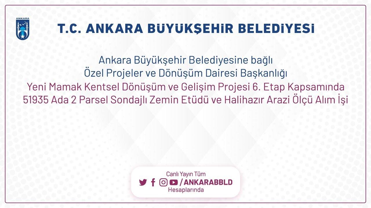 Özel Projeler ve Dönüşüm Dairesi Başkanlığı  Yeni Mamak Kentsel Dönüşüm ve Gelişim Projesi 6.Etap K