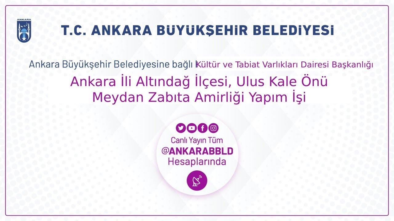 Kültür ve Tabiat Varlıkları Dairesi Başkanlığı Ankara İli Altındağ İlçesi, Ulus Kale Önü Meydan Zabı