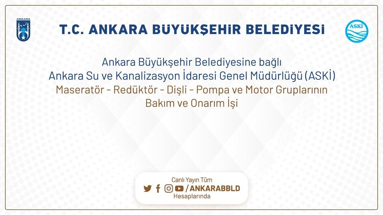 Ankara Su ve Kanalizasyon İdaresi Genel Müdürlüğü (ASKİ)  Maseratör - Redüktör - Dişli - Pompa ve Mo