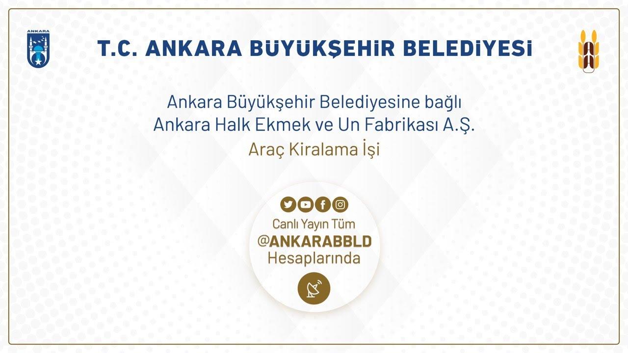 Ankara Halk Ekmek ve Un Fabrikası A.Ş. Araç Kiralama İşi