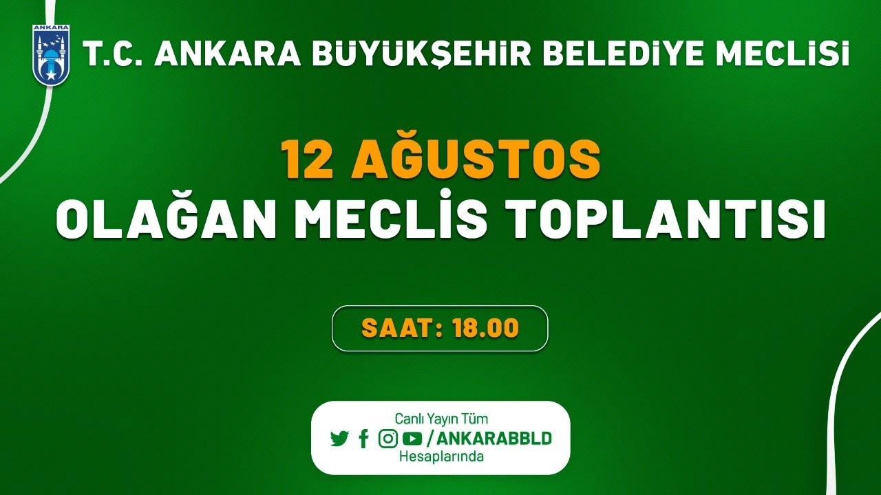 T.C. Ankara Büyükşehir Belediyesi Ağustos Ayı Olağan Meclis Toplantısı 3. Oturum