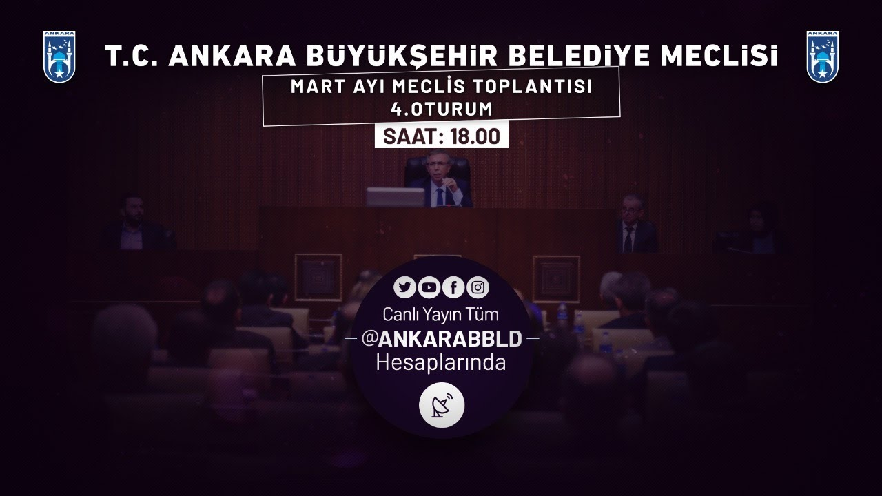T.C. Ankara Büyükşehir Belediyesi Mart Ayı Meclis Toplantısı 4. Oturum