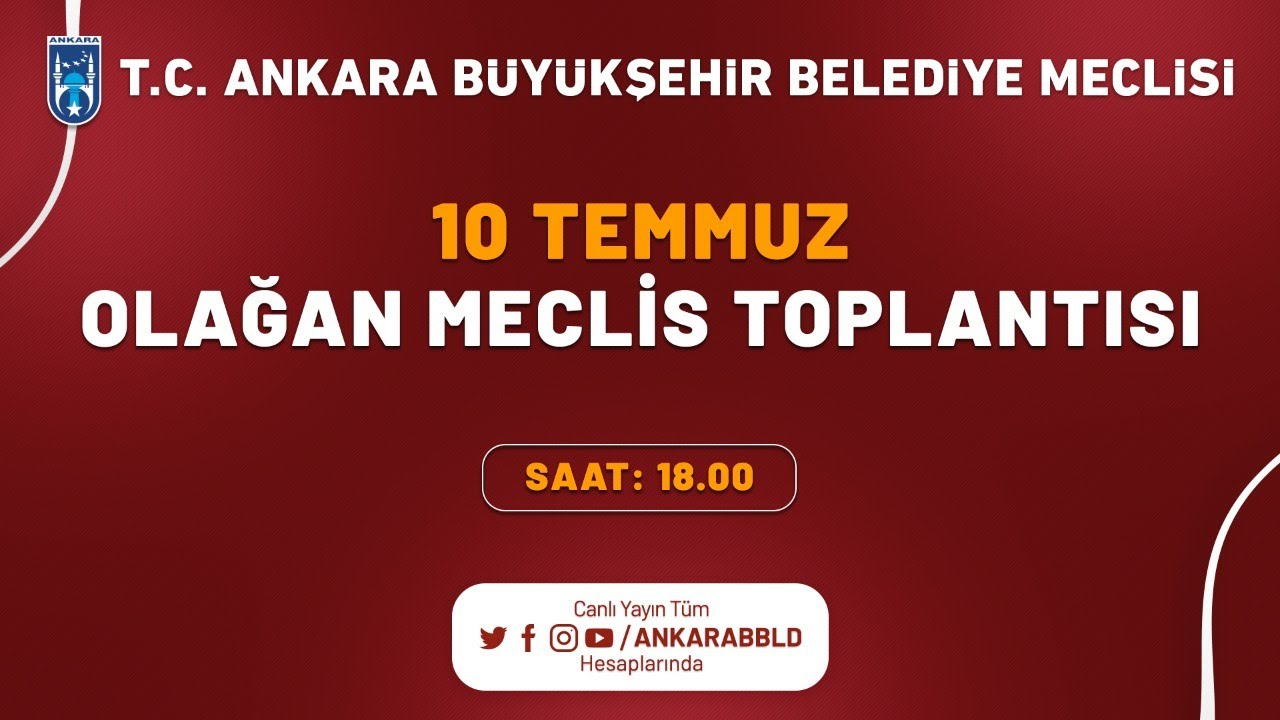 T.C. Ankara Büyükşehir Belediyesi Temmuz Ayı Olağan Meclis Toplantısı 3. Oturum