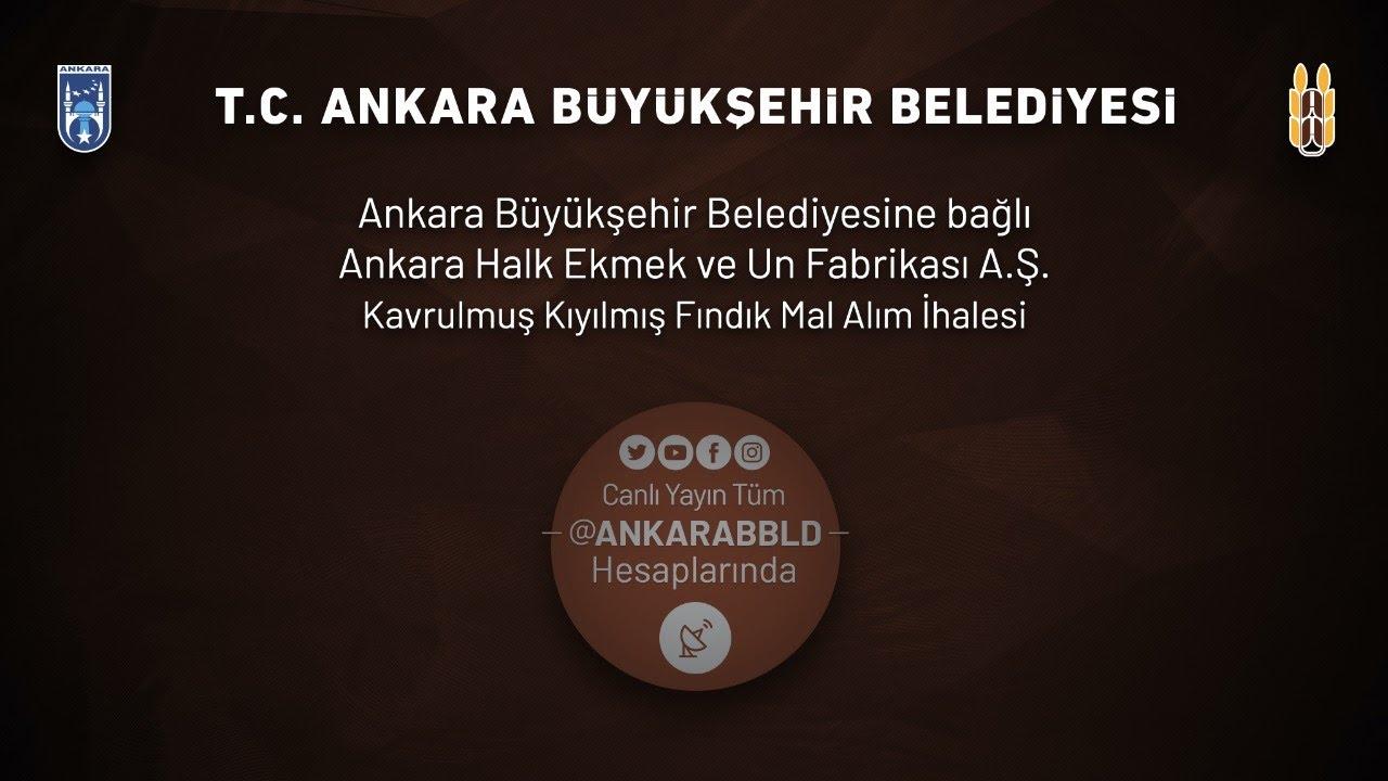 Ankara Halk Ekmek ve Un Fabrikası A.Ş. Kavrulmuş Kıyılmış Fındık Alımı İhalesi