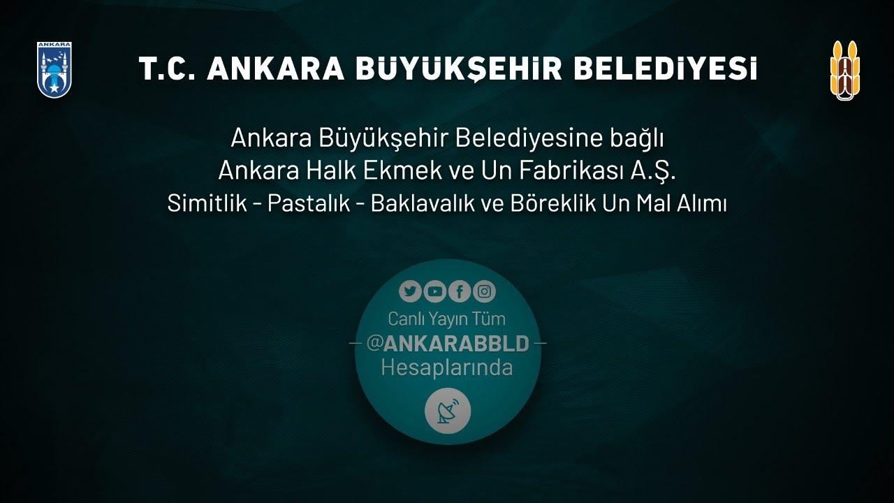 Ankara Halk Ekmek ve Un Fabrikası A.Ş. Simitlik-Pastalık-Baklavalık ve Böreklik Un Alımı İşi