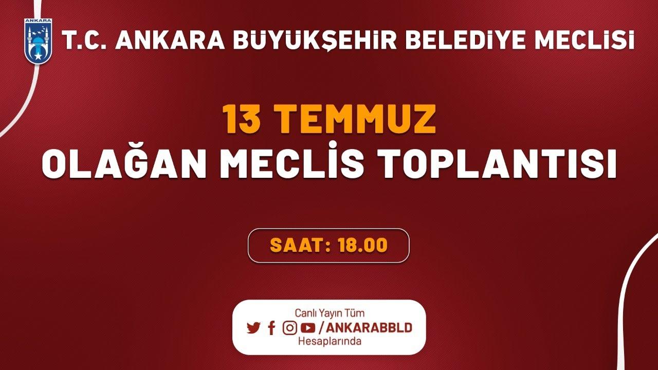T.C. Ankara Büyükşehir Belediyesi Temmuz Ayı Olağan Meclis Toplantısı 4. Oturum