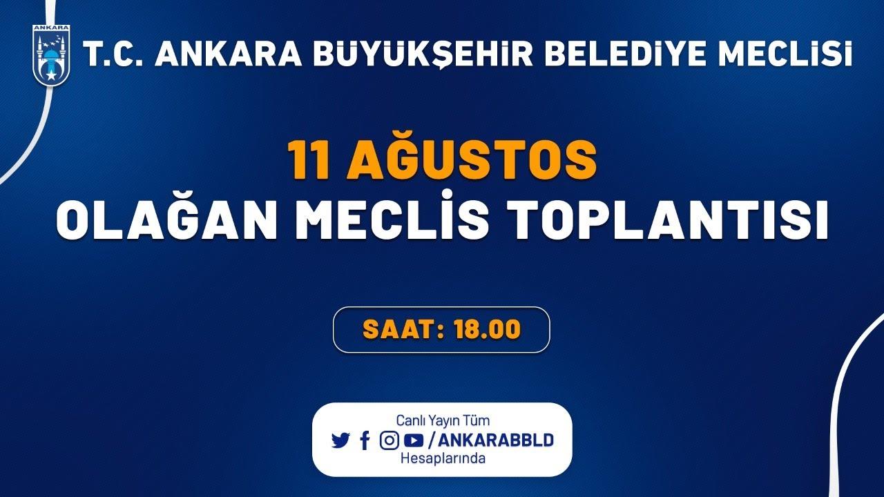 T.C. Ankara Büyükşehir Belediyesi Ağustos Ayı Olağan Meclis Toplantısı 2. Oturum