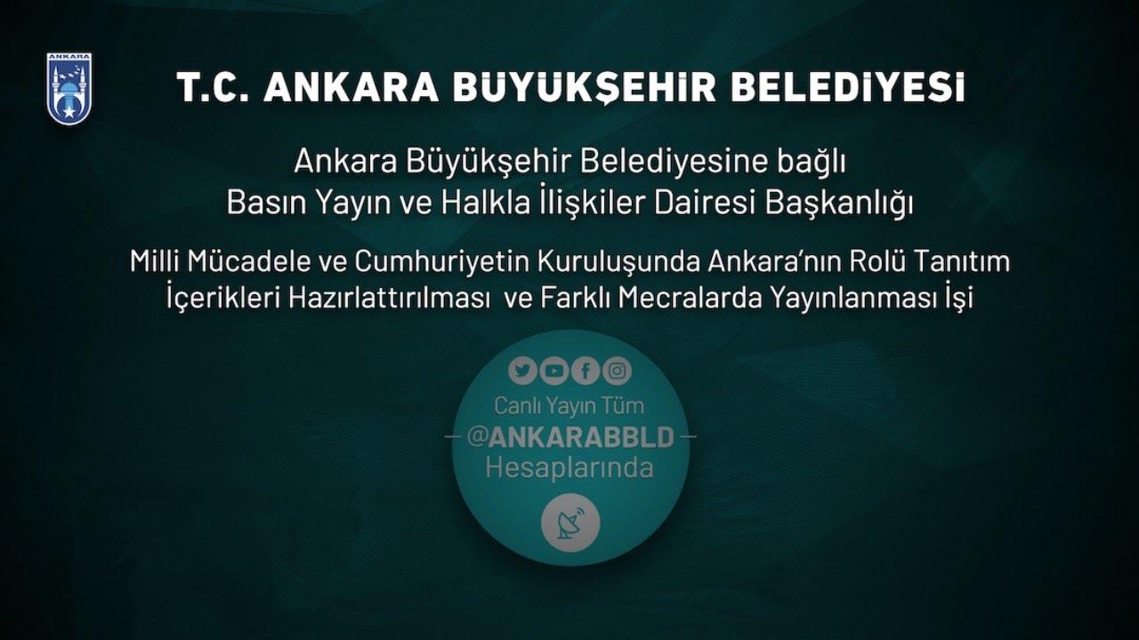 Milli Mücadele ve Cumhuriyetin Kuruluşunda Ankara'nın Rolü Tanıtım İçerikleri Hazırlattırılması İşi