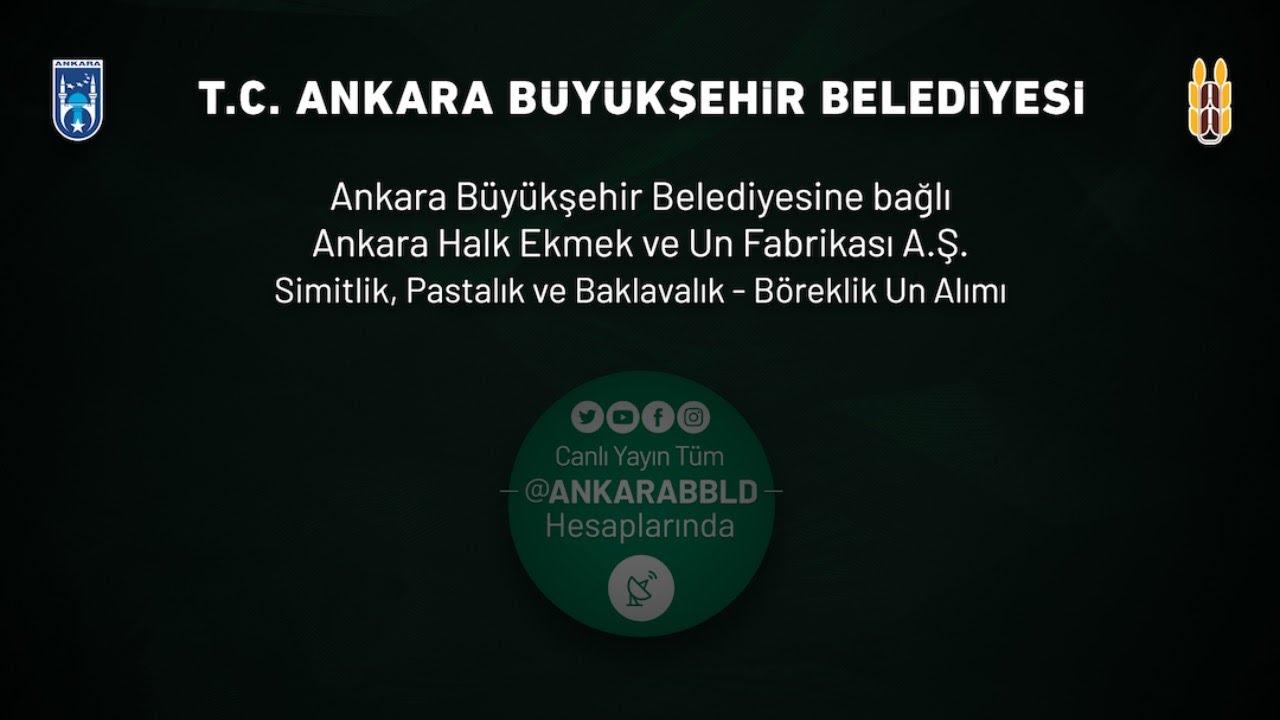 Ankara Halk Ekmek ve Un Fabrikası A.Ş. Simitlik, Pastalık ve Baklavalık - Böreklik Un Alımı