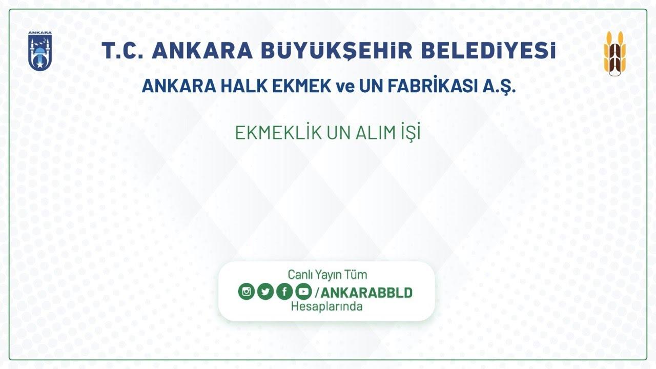 Ankara Halk Ekmek ve Un Fabrikası A.Ş.  Ekmeklik Un Alım İşi
