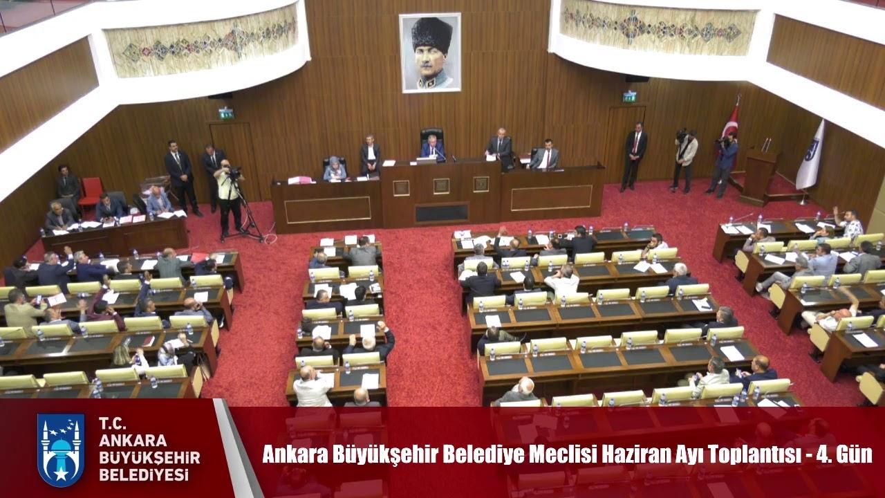 Ankara Büyükşehir Belediye Meclisi Haziran Ayı Toplantısı - 4. Gün