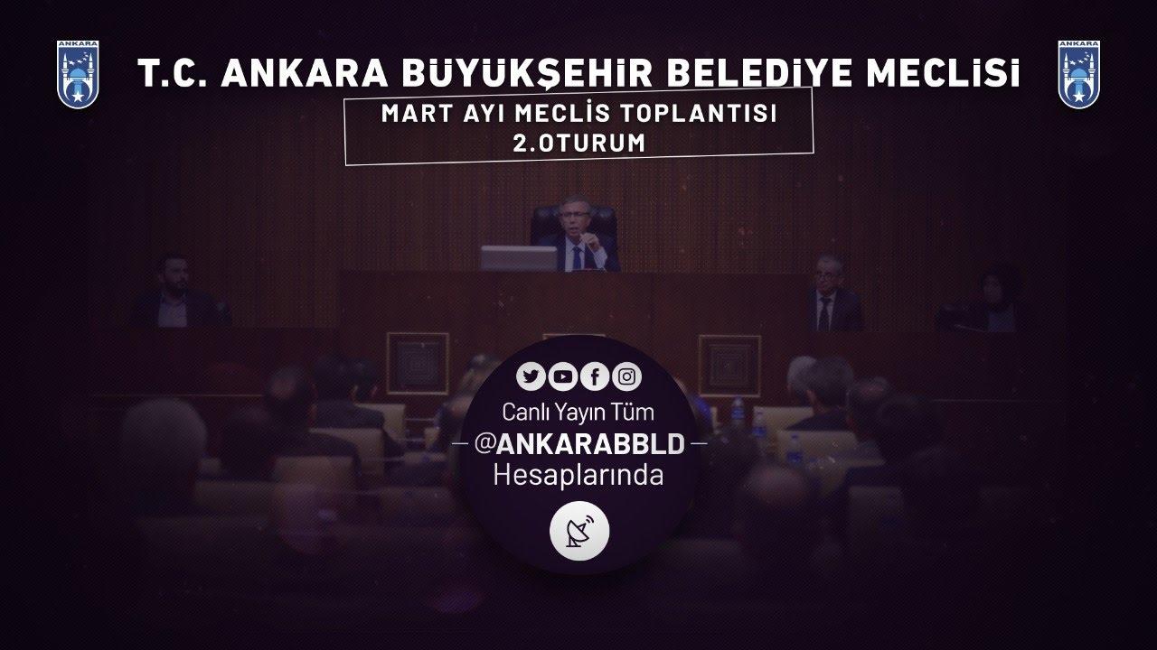 T.C. Ankara Büyükşehir Belediyesi Mart Ayı Meclis Toplantısı 2. Oturum