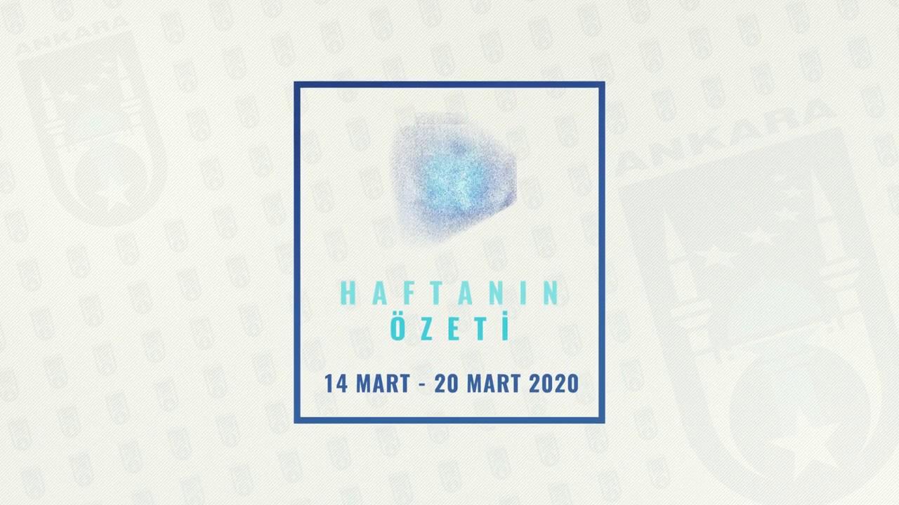 HAFTANIN ÖZETİ (14 - 20 MART 2020)