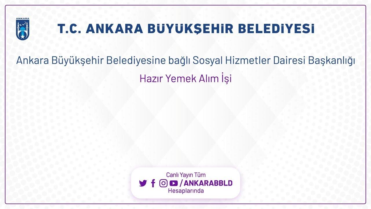 T.C. Ankara Büyükşehir Belediyesine bağlı Sosyal Hizmetler Dairesi Başkanlığı Hazır Yemek Alım İşi