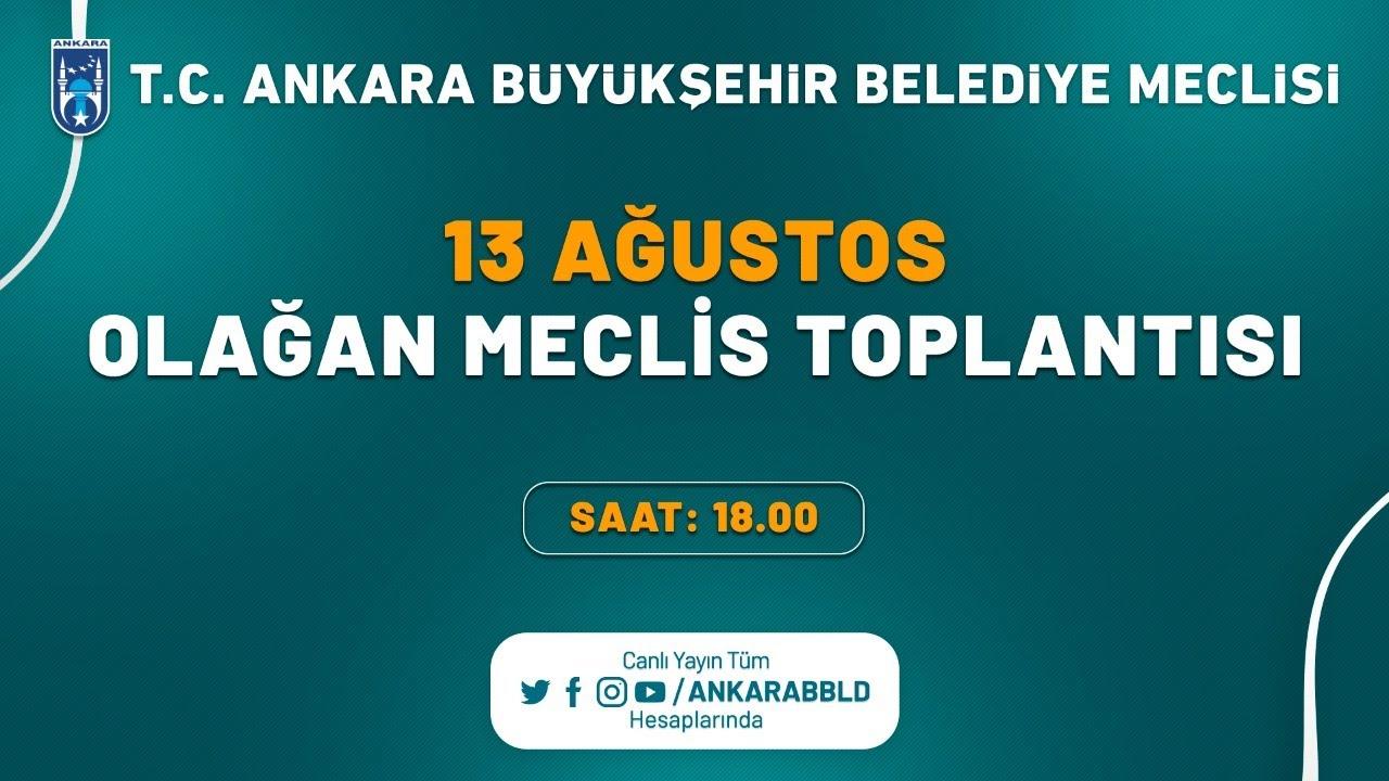 T.C. Ankara Büyükşehir Belediyesi Ağustos Ayı Olağan Meclis Toplantısı 4. Oturum