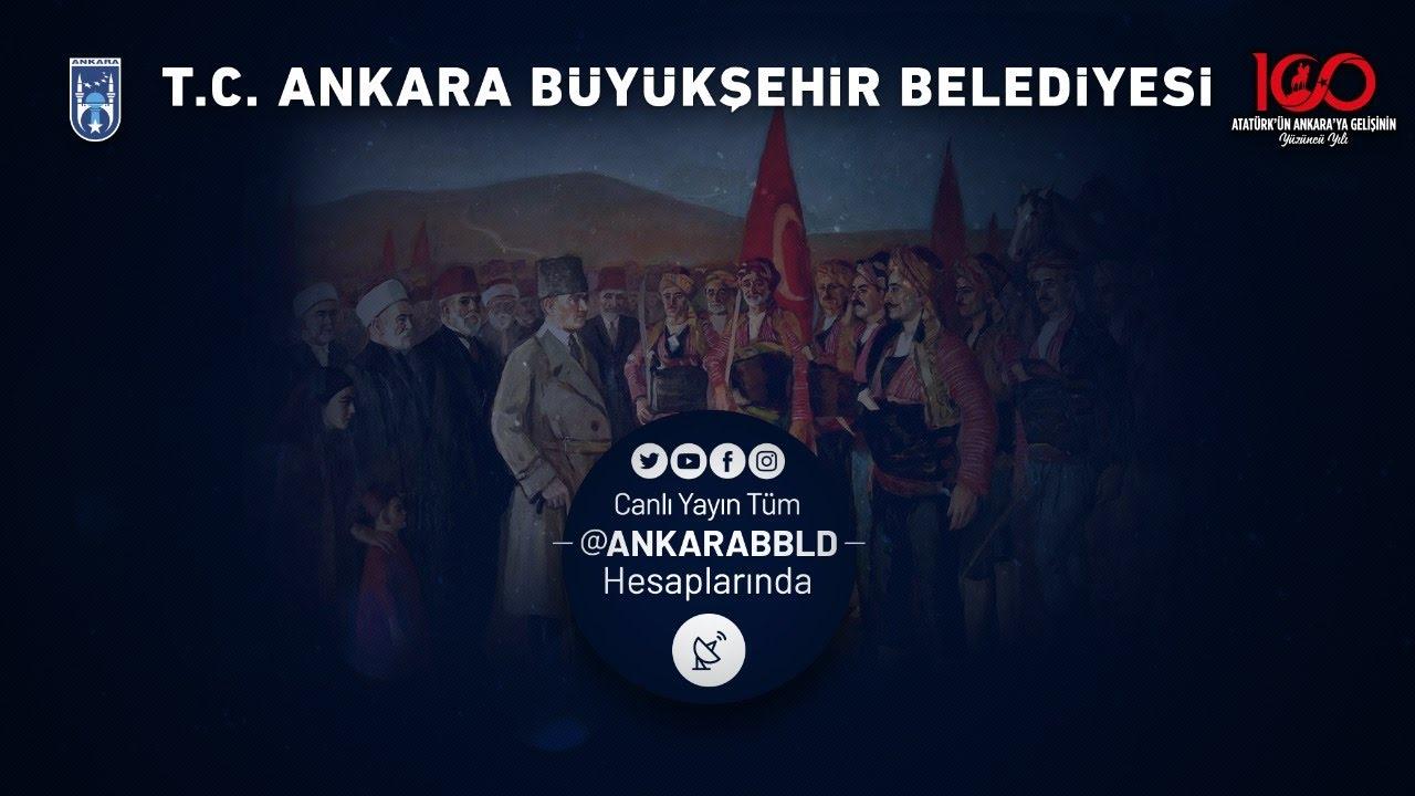 Atatürk'ün Ankara'ya Gelişi 100. Yıl Etkinlikleri ULUS MEYDANI