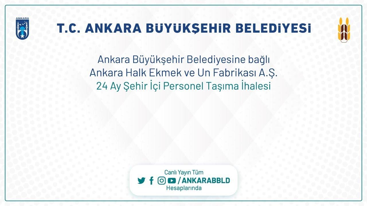 Ankara Halk Ekmek ve Un Fabrikası A.Ş. 24 Ay Şehir İçi Personel Taşıma İhalesi