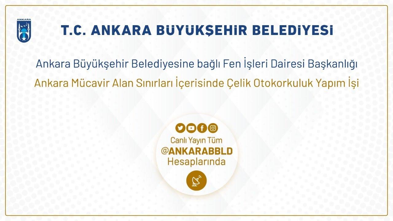 Fen İşleri Dairesi Başkanlığı Ankara Mücavir Alan Sınırları İçerisinde Çelik Otokorkuluk Yapım İşi