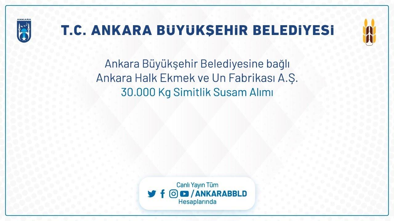 Ankara Halk Ekmek ve Un Fabrikası A.Ş. 30.000 Kg Simitlik Susam Alımı