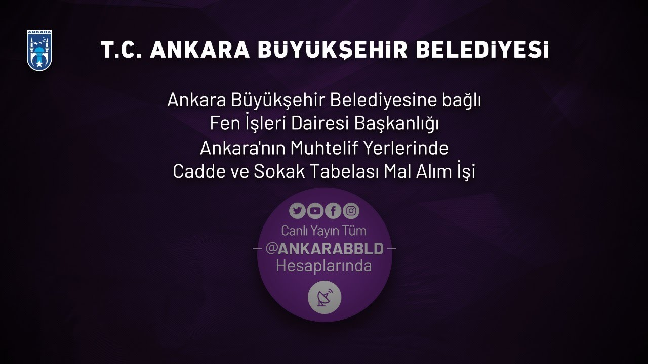 Fen İşleri Dairesi Başkanlığı Ankara'nın Muhtelif Yerlerinde  Cadde ve Sokak Tabelası Mal Alım İşi