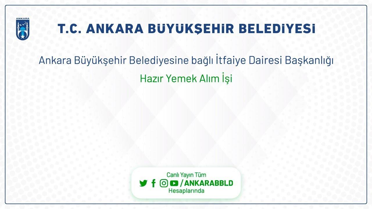 T.C. Ankara Büyükşehir Belediyesine bağlı İtfaiye Dairesi Başkanlığı Hazır Yemek Alım İşi