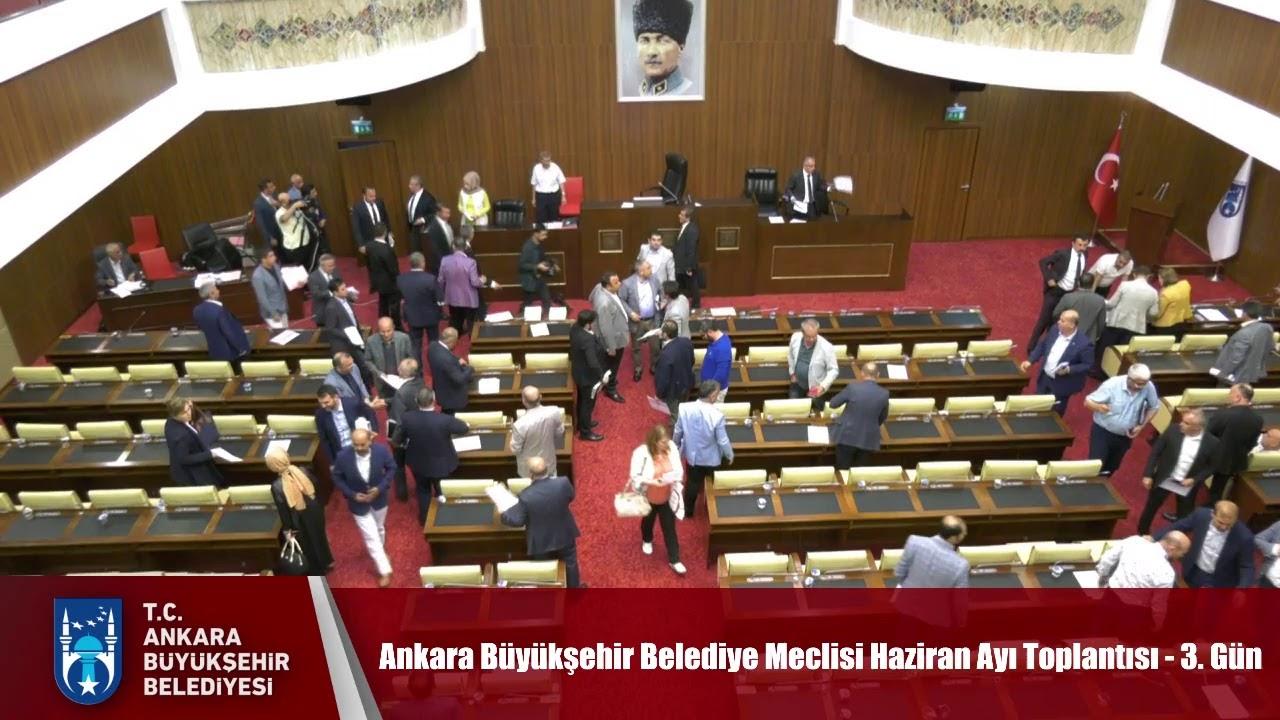 Ankara Büyükşehir Belediye Meclisi Haziran Ayı Toplantısı - 3. Gün