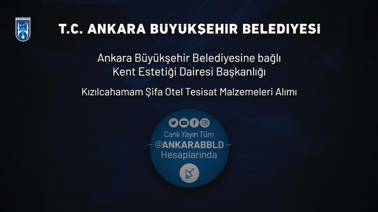 Kent Estetiği Dairesi Başkanlığı Kızılcahamam Şifa Otel Tesisat Malzemeleri Alımı