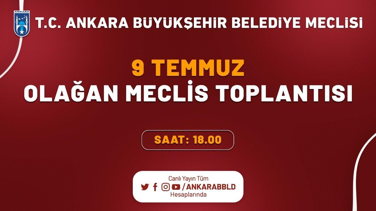 T.C. Ankara Büyükşehir Belediyesi Temmuz Ayı Olağan Meclis Toplantısı 2. Oturum