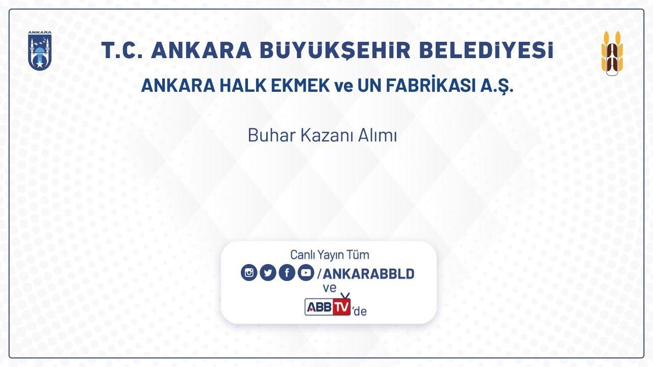 Ankara Halk Ekmek ve Un Fabrikası A.Ş. Buhar Kazanı Alımı