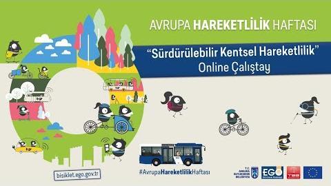 """Avrupa Hareketlilik Haftası Kapsamındaki """" Sürdürülebilir Kentsel Hareketlilik """" Online Çalıştayı"""