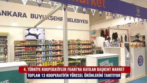 """""""BAŞKENT MARKET"""" TÜRKİYE KOOPERATİFLER FUARI'NDA"""