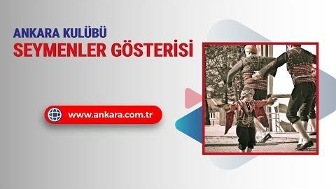 ANKARA KULÜBÜ SEYMENLER GÖSTERİSİ