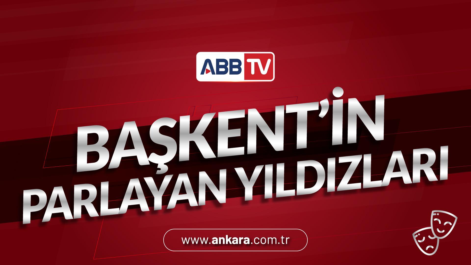 BAŞKENT'İN PARLAYAN YILDIZLARI - 4. BÖLÜM