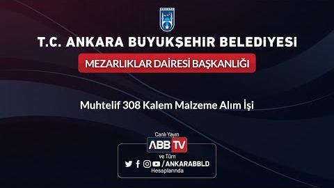 MEZARLIKLAR DAİRESİ BAŞKANLIĞI - Muhtelif 308 Kalem Malzeme Alım İşi