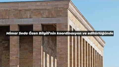 """MİMARİ ANILARIYLA """"ANITKABİR"""""""