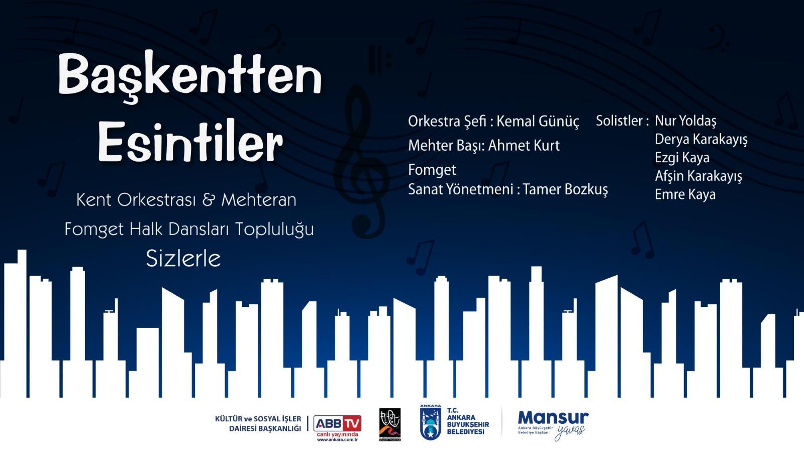 Başkentten Esintiler Kent Orkestrası & Mehteran Fomget Halk Dansları Topluluğu Sizlerle