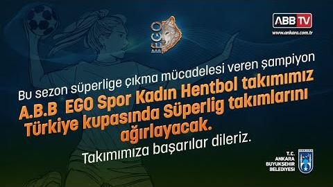 ABB EGO SPOR & YENİMAHALLE BLD. S.K. HENTBOL MÜSABAKASI