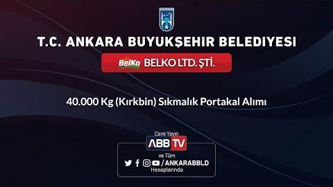 BELKO LTD.ŞTİ. 40.000 kg (Kırkbin) Sıkmalık Portakal Alımı