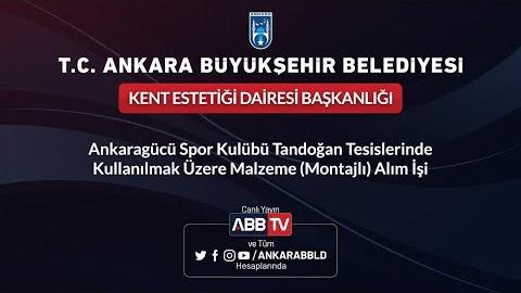KENT ESTETİĞİ DAİRESİ BAŞKANLIĞI Ankaragücü SK Tandoğan Tesislerinde Kullanılmak Üzere Malzeme Alımı