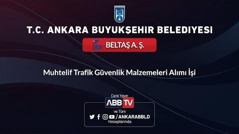 BELTAŞ A.Ş. Muhtelif Trafik Güvenlik Malzemeleri Alımı İşi