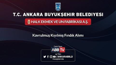 HALK EKMEK VE UN FABRİKASI A.Ş. Kavrulmuş Kıyılmış Fındık Alımı
