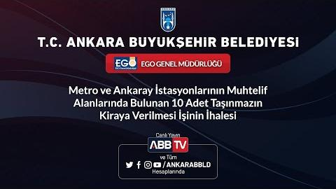 EGO GENEL MÜDÜRLÜĞÜ Metro ve Ankaray İstasyonlarında Bulunan 10 Adet Taşınmazın Kiraya Verilmesi İşi