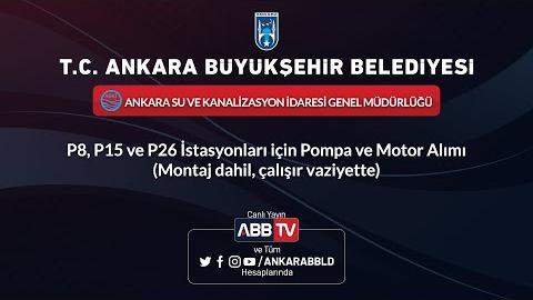 ASKİ GENEL MÜDÜRLÜĞÜ P8, P15 ve P26 İstasyonları İçin Pompa ve Motor Alımı