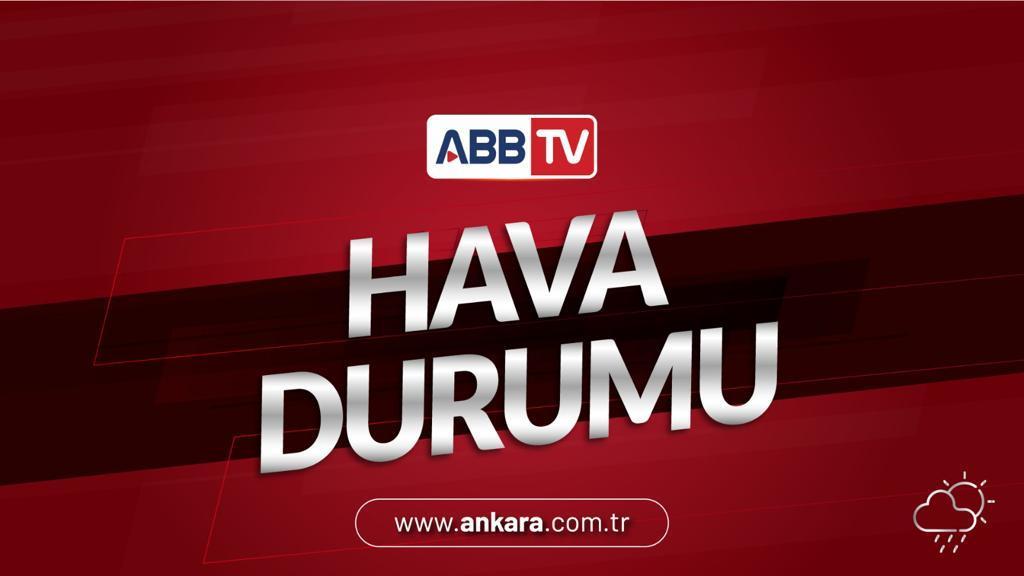 ANKARA HAFTALIK HAVA DURUMU - 28 ARALIK / 03 OCAK 2020