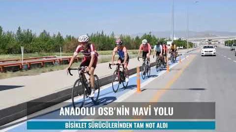 ANADOLU OSB'NİN MAVİ YOLU BİSİKLETÇİLERDEN TAM NOT ALDI