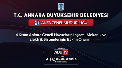 ANFA GENEL MÜDÜRLÜĞÜ 4 Kısım Ankara Geneli Havuzların İnşaat-Mekanik ve Elekt. Sistem Bakım Onarımı