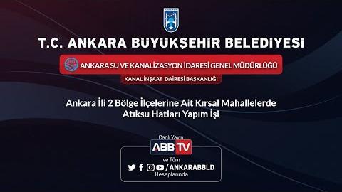 ASKİ GENEL MÜDÜRLÜĞÜ Ankara İli 2  Bölge İlçelerine Ait Kırsal Mahallelerde Atıksu Hatları Yapım İşi