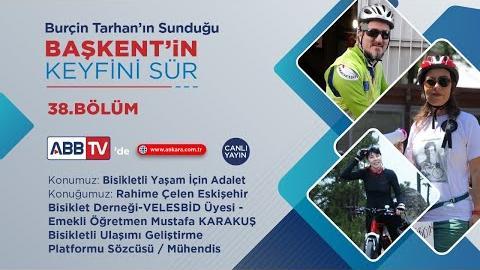 BAŞKENT'İN KEYFİNİ SÜR 38.BÖLÜM