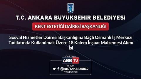 KENT ESTETİĞİ DAİRESİ BAŞKANLIĞI Sosyal Hiz.Dai.Bşk. Osmanlı İş Merkezi 18 Kalem İnşaat Malzemesi
