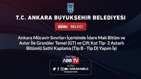 BELKO A.Ş. Ankara Mücavir Sınırları İçerisinde İdare Malı Bitüm ve Astar İle Granüler Temel (GT)